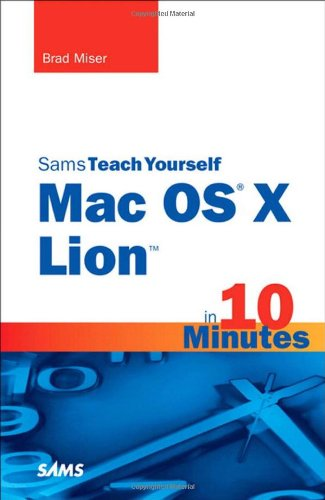[PDF] Sams Teach Yourself Mac OS X Lion in 10 Minutes Free Download | Publisher : Sams | Category : Computers & Internet | ISBN 10 : 0672335700 | ISBN 13 : 9780672335709