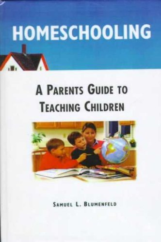 Homeschooling: A Parents Guide to Teaching Children