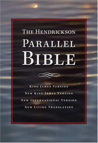 The Hendrickson Parallel Bible: Multiple Versions