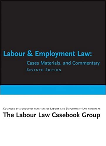 Labour and Employment Law Cases Materials and Commentary