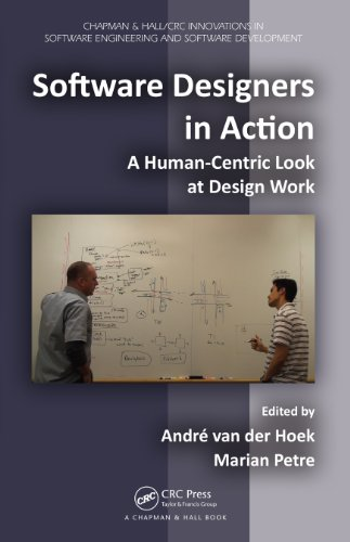 Download Software Designers in Action: A Human-Centric Look at Design Work (Chapman & Hall/CRC Innovations in Software Engineering and Software Development Series) Pdf