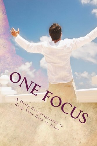 Download One Focus: A Daily Encouragement to Keep Your Eyes on Jesus pdf epub