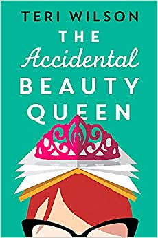 The Accidental Beauty Queen por Teri Wilson