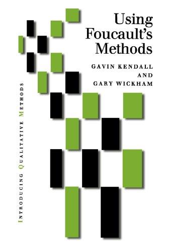 Using Foucault?s Methods (Introducing Qualitative Methods series)