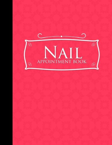 Download Nail Appointment Book: 6 Columns Appointment Organizer, Client Appointment Book, Scheduling Appointment Calendar, Pink Cover (Volume 16) pdf