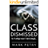 Class Dismissed: As if college wasn't hard enough...