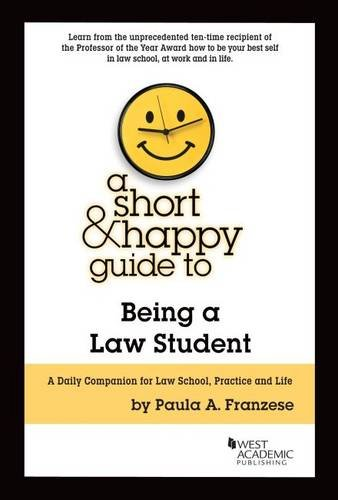 A Short & Happy Guide to Being a Law Student (Short & Happy Guides) (Self Publishing Legal Handbook)