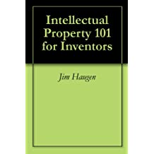 Intellectual Property 101 for Inventors
