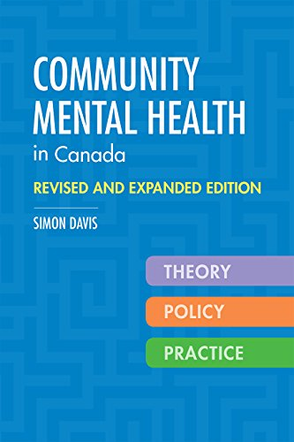 Community Mental Health in Canada, Revised and Expanded Edition: Theory, Policy, and - Care Canada In Health