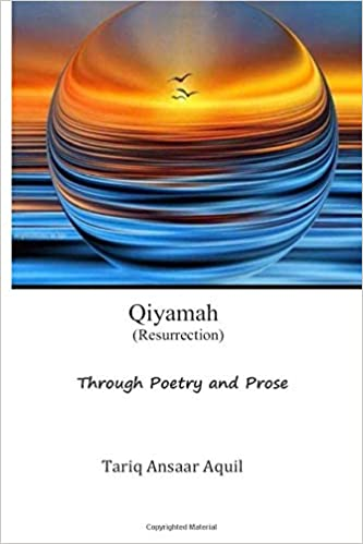 Image result for Qiyamah! Resurrection through Poetry and Prose By Tariq Ansaar Aquil