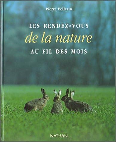 En ligne Les rendez-vous de la nature au fil des mois epub, pdf