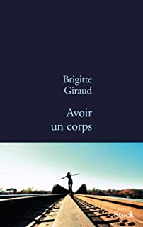 Avoir un corps : roman, Giraud, Brigitte