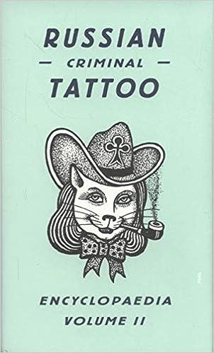 russian criminal tattoo encyclopaedia volume ii: danzig baldaev, damon  murray, stephen sorrell, sergey vasiliev, anne applebaum, alexei  pluster-sarno: