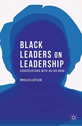 Download Black Leaders on Leadership: Conversations with Julian Bond (Palgrave Studies in Oral History) Pdf