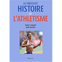 Fabuleuse histoire de l'athlétisme (La)
