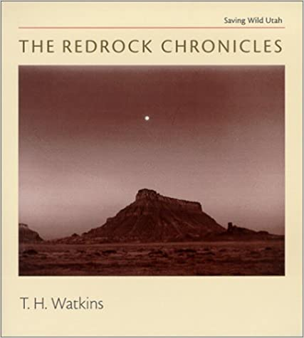 Book The Redrock Chronicles: Saving Wild Utah (Center Books on Space, Place, and Time)