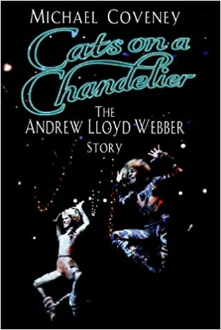 cats on a chandelier the andrew lloyd webber story