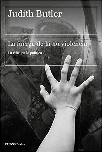 La fuerza de la no violencia de Judith Butler