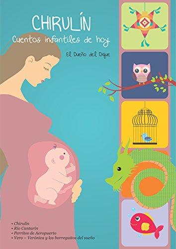 Chirulín: Cuentos infantiles de hoy (Spanish Edition) by [del dique, El