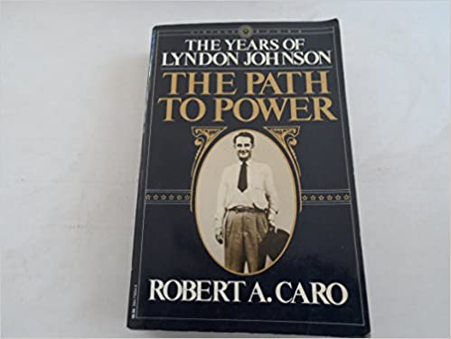 Book The Years of Lyndon Johnson: The Path to Power, Vol. 1 1st Vintage Books edition by Caro, Robert A. (1983)