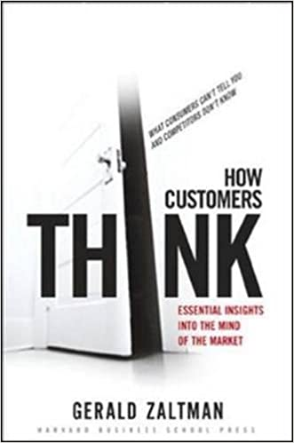 How customers think: Essential Insights into the Mind of the Market: Amazon.es: Gerald Zaltman: Libros en idiomas extranjeros