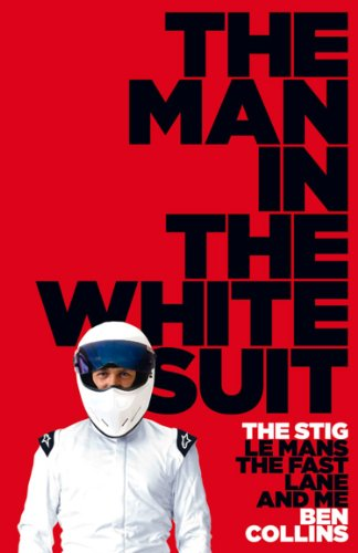 The Man in the White Suit: The Stig, Le Mans, The Fast Lane and Me cover