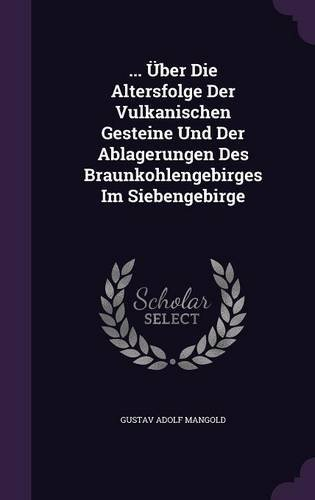 ... Uber Die Altersfolge Der Vulkanischen Gesteine Und Der Ablagerungen Des Braunkohlengebirges Im Siebengebirge pdf