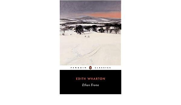 Ethan Frome (Penguin Classics): Amazon.es: Edith Wharton, Elizabeth Ammons: Libros en idiomas extranjeros