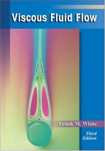 Viscous Fluid Flow (MCGRAW HILL SERIES IN MECHANICAL ENGINEERING)