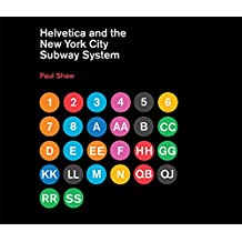 Helvetica and the New York City Subway System: The True (Maybe) Story (The MIT Press)