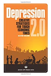 Depression 2.0: Creative Strategies for Tough Economic Times (Process Self-reliance Series)