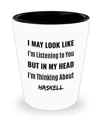 HASKELL PROGRAMMING Shot Glass - I May Look Like I
