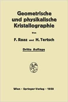 Einführung in die geometrische und physikalische Kristallographie: und in deren Arbeitsmethoden