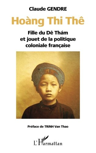 Hong Thi Th: Fille du D Thm et jouet de la politique coloniale franaise (French Edition)