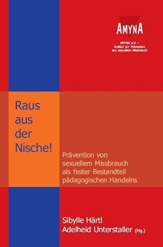 Raus aus der Nische!: Prävention von sexuellem Missbrauch als fester Bestandteil pädagogischen Handelns