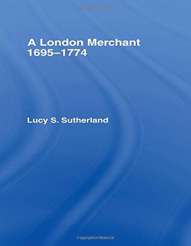 London Merchant 1695-1774: A London Merchant (Lucy Atlanta Store)
