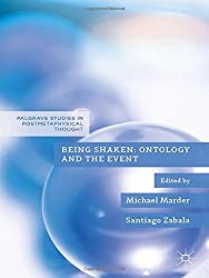 Being Shaken: Ontology and the Event (Palgrave Studies in Postmetaphysical Thought)