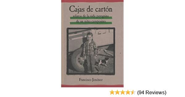 Cajas De Carton/ The Circuit : Stories From the Life of a Migrant Child [Spanish Edition] by Jiménez, Francisco (2002) Paperback: Francisco Jimenez: ...