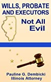 Wills, Probate and Executors: Not All Evil