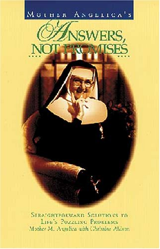 (Mother Angelica's Answers, Not Promises: Straightforward Solutions to Life's Puzzling Problems)