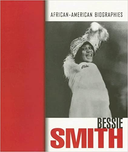 Bessie Smith (African-American Biographies (Raintree Paperback))