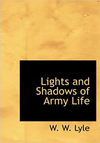 Download Lights and Shadows of Army Life PDF