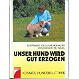 img - for Unser Hund wird gut erzogen. Expertenrat f r den Hundehalter. book / textbook / text book