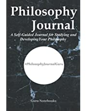 Philosophy Journal: A Self-Guided Journal for Studying Philosophers and Developing Your Personal Philosophy