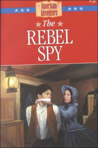 The Rebel Spy (The American Adventure #23)