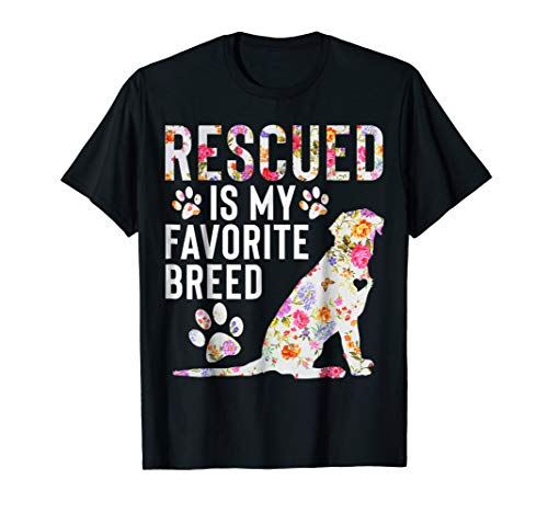 Dogs - Rescued Is My Favorite Breed Floral T Shirt