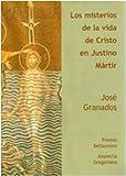 Los Misterios de la Vida de Cristo en Justino Mártir, Granados, José, 8878390488