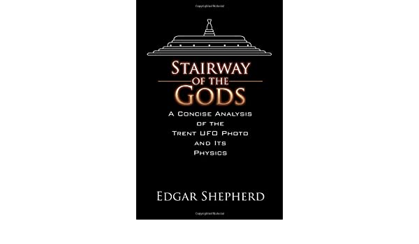 Stairway of the Gods: A Concise Analysis of the Trent UFO Photo and Its Physics