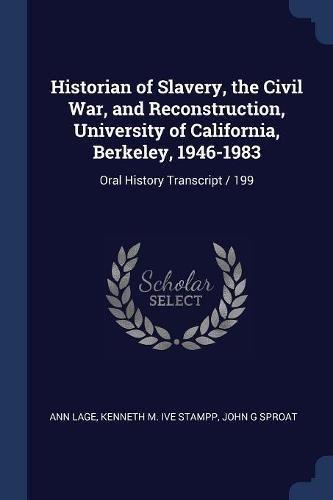 Historian of Slavery, the Civil War, and Reconstruction, University of California, Berkeley, 1946-1983: Oral History Transcript/199