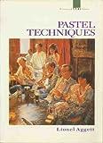 Pastel Techniques, Lionel Aggett, 1852236469